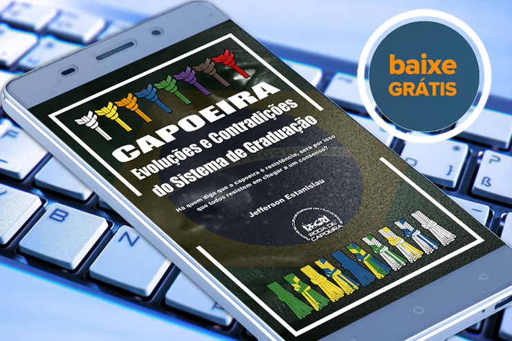 e-Book Gratuito: Capoeira Evoluções e Contradições do Sistema de Graduação