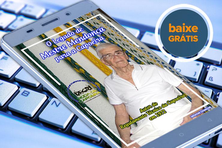 e-Book Gratuito: O Legado de Mestre Mendonça para a Capoeira
